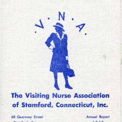 The Visiting Nurse Association of Stamford, Connecticut, Inc. Annual Report 1945